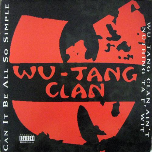 Can It Be All So Simple / Wu-Tang Clan Ain...